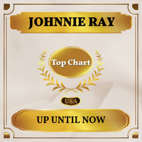 Johnnie Ray - Up Until Now (Billboard Hot 100 - No 81)