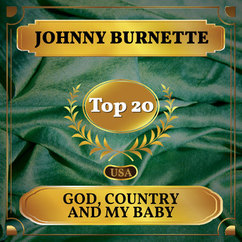 Johnny Burnette - God, Country and My Baby (Billboard Hot 100 - No 18)