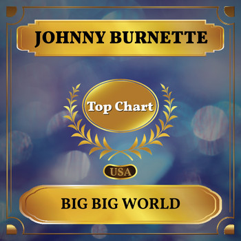 Johnny Burnette - Big Big World (Billboard Hot 100 - No 58)