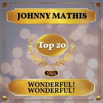 Johnny Mathis - Wonderful! Wonderful! (Billboard Hot 100 - No 14)