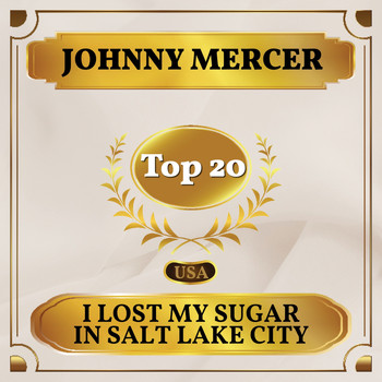 Johnny Mercer - I Lost My Sugar in Salt Lake City (Billboard Hot 100 - No 19)