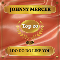 Johnny Mercer - I Do Do Do Like You (Billboard Hot 100 - No 13)