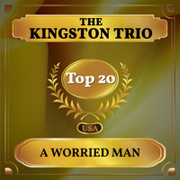The Kingston Trio - A Worried Man (Billboard Hot 100 - No 20)