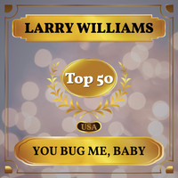 Larry Williams - You Bug Me, Baby (Billboard Hot 100 - No 45)