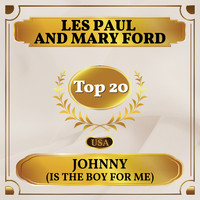 Les Paul and Mary Ford - Johnny (Is the Boy for Me) (Billboard Hot 100 - No 15)