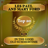 Les Paul and Mary Ford - In the Good Old Summertime (Billboard Hot 100 - No 15)