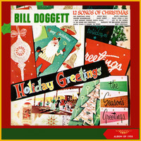 Bill Doggett - 12 Songs of Christmas - Holiday Greetings (Album of 1958)