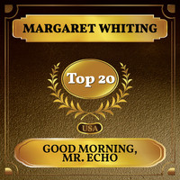 Margaret Whiting - Good Morning, Mr. Echo (Billboard Hot 100 - No 14)