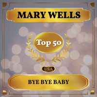 Mary Wells - Bye Bye Baby (Billboard Hot 100 - No 45)
