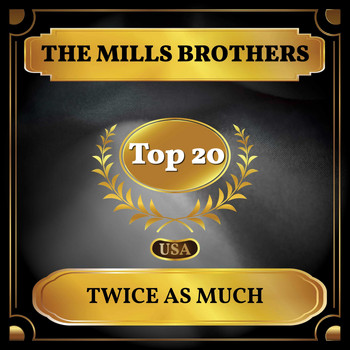 The Mills Brothers - Twice as Much (Billboard Hot 100 - No 14)