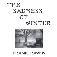 Frank Raven - The Sadness Of Winter