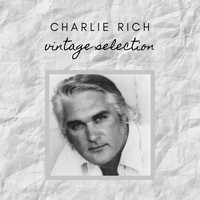 Charlie Rich - Charlie Rich - Vintage Selection