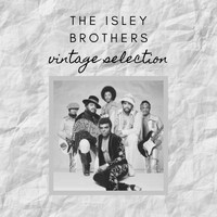 The Isley Brothers - The Isley Brothers - Vintage Selection