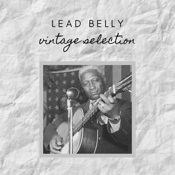 Lead Belly - Leadbelly - Vintage Selection