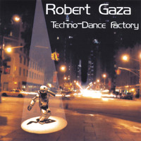 Robert Gaza - Techno Dance Factory
