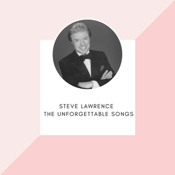 Steve Lawrence - Steve Lawrence - The unforgettable songs