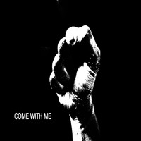 Coma - Come With Me