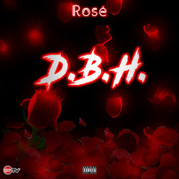 Rose - D.B.H. (Dirty Broke Hoes) (Explicit)