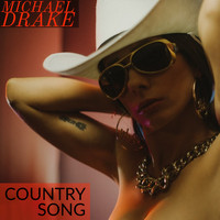 Michael Drake - Country Song (Explicit)