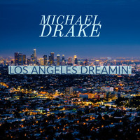 Michael Drake - Los Angeles Dreamin' (Explicit)