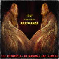 The Chronicles of Manimal and Samara - Love in the Time of Pestilence