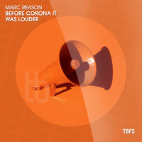 Marc Reason - Before Corona It Was Louder