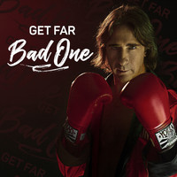 Get Far - Bad One