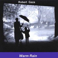 Robert Gaza - Warm Rain