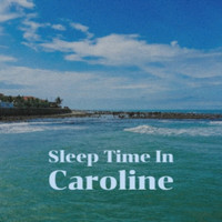 Various Artist - Sleep Time In Caroline