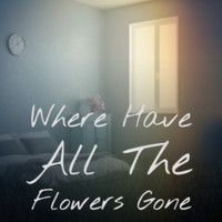 Various Artist - Where Have All The Flowers Gone