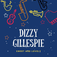 Dizzy Gillespie - Sweet and Lovely
