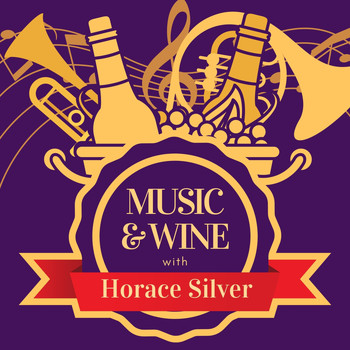 Horace Silver - Music & Wine with Horace Silver