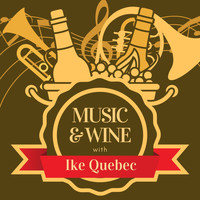 Ike Quebec - Music & Wine with Ike Quebec