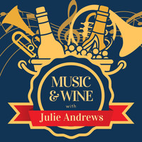 Julie Andrews - Music & Wine with Julie Andrews