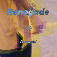 Asteroid - Renegade