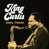 King Curtis - Soul Train