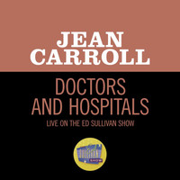Jean Carroll - Doctors And Hospitals (Live On The Ed Sullivan Show, January 15, 1956)