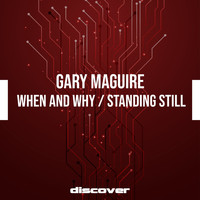 Gary Maguire - When and Why / Standing Still
