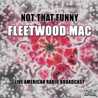 Fleetwood Mac - Not That Funny (Live)