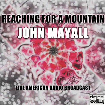 John Mayall - Reaching For A Mountain (Live)