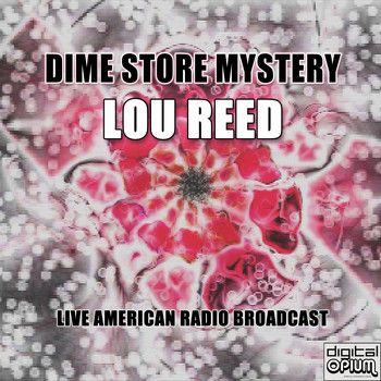 Lou Reed - Dime Store Mystery (Live)
