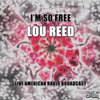 Lou Reed - I'm So Free (Live)