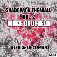 Mike Oldfield - Shadow On The Wall. Vol. 2 (Live)