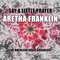 Aretha Franklin - Say A Little Prayer