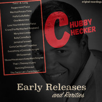 Chubby Checker - Chubby Checker: Early Releases & Rarities