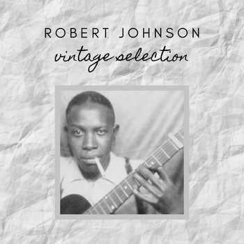 Robert Johnson - Robert Johnson - Vintage Selection