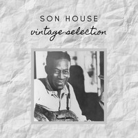 Son House - Son House - Vintage Selection