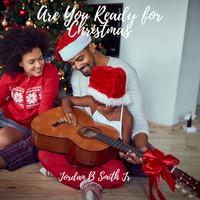 Jordan B Smith Jr. - Are You Ready for Christmas