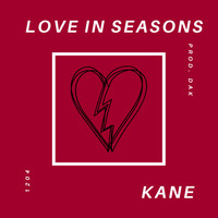 Kane - Love In Seasons (Explicit)