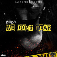Rytikal - We Dont Fear (Explicit)